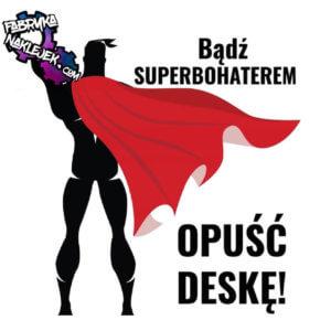 super bohater opuszcza deske